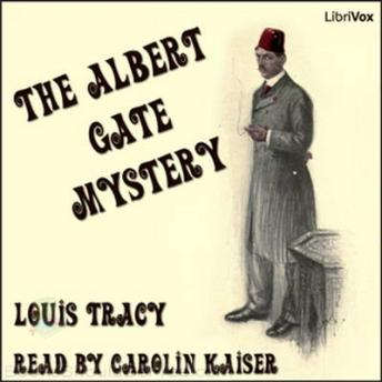 Albert Gate Mystery, Louis Tracy