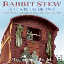 Rabbit Stew And A Penny Or Two: A Gypsy Family's Hard and Happy Times on the Road in the 1950s