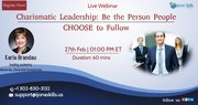 Charismatic Leadership: Be the Person People CHOOSE to Follow